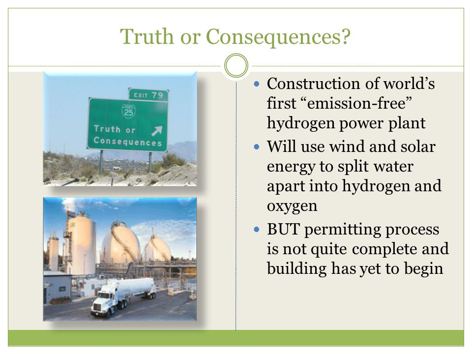Truth or Consequences Construction of world's first emission-free hydrogen power plant.