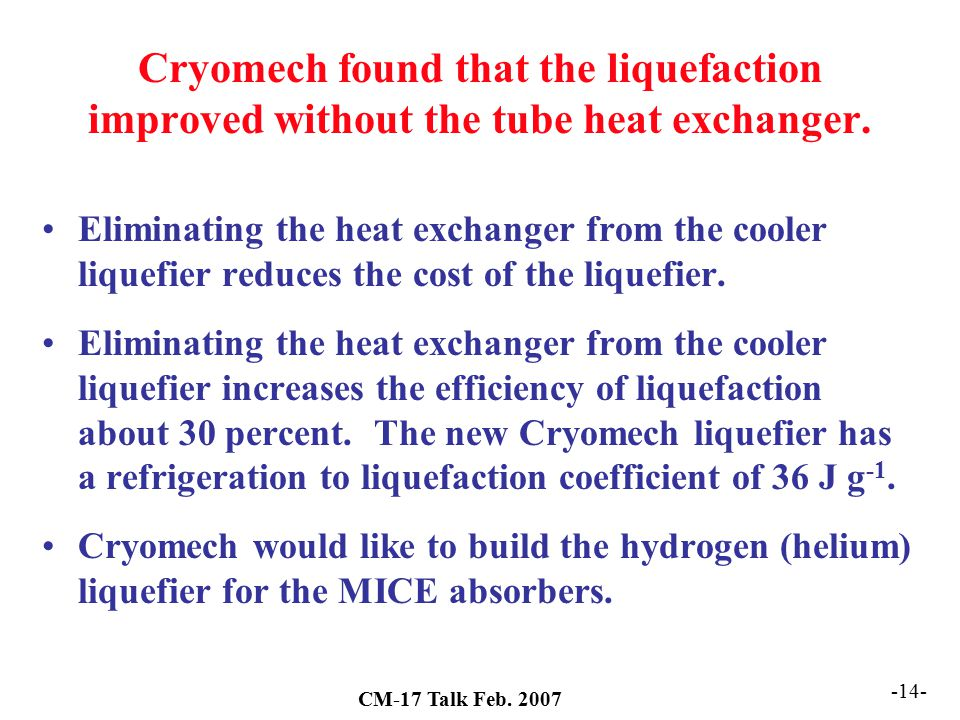 Cryomech found that the liquefaction improved without the tube heat exchanger.