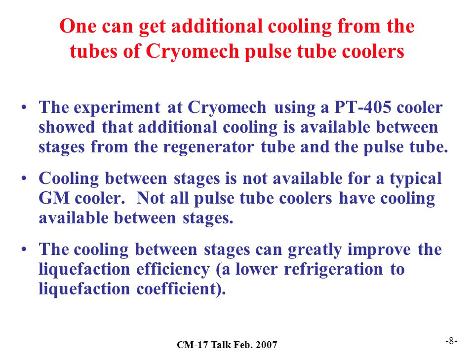 One can get additional cooling from the tubes of Cryomech pulse tube coolers