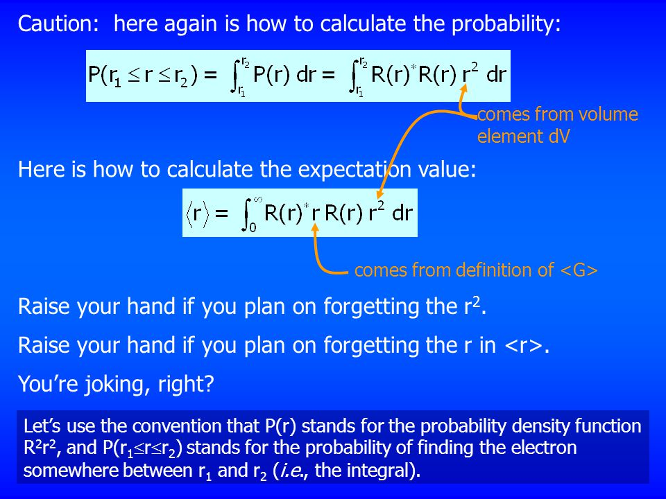 Caution: here again is how to calculate the probability: