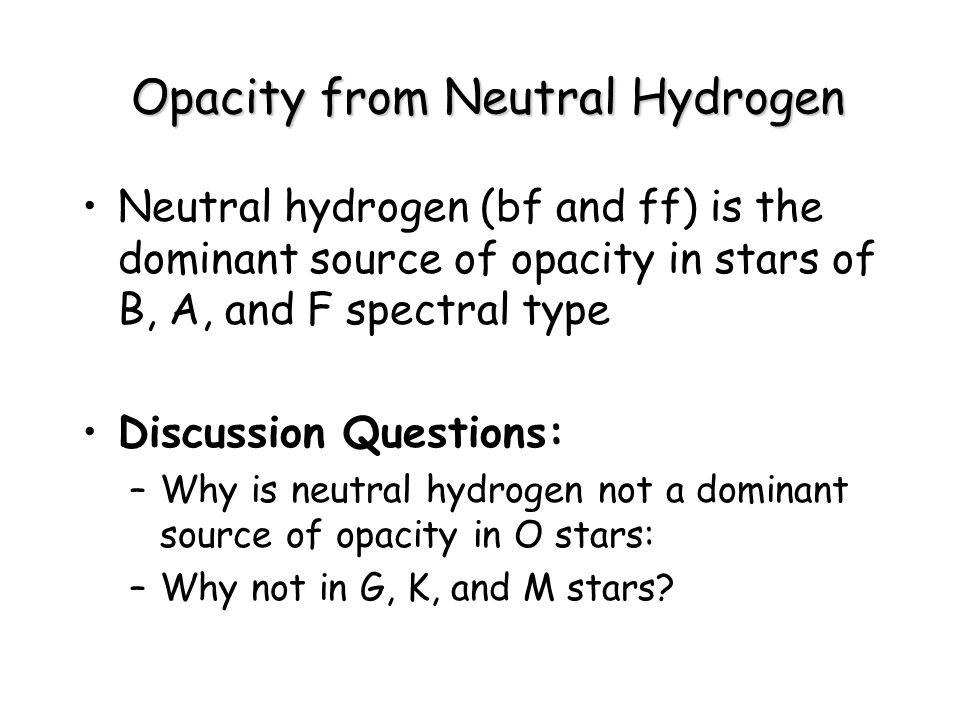Opacity from Neutral Hydrogen