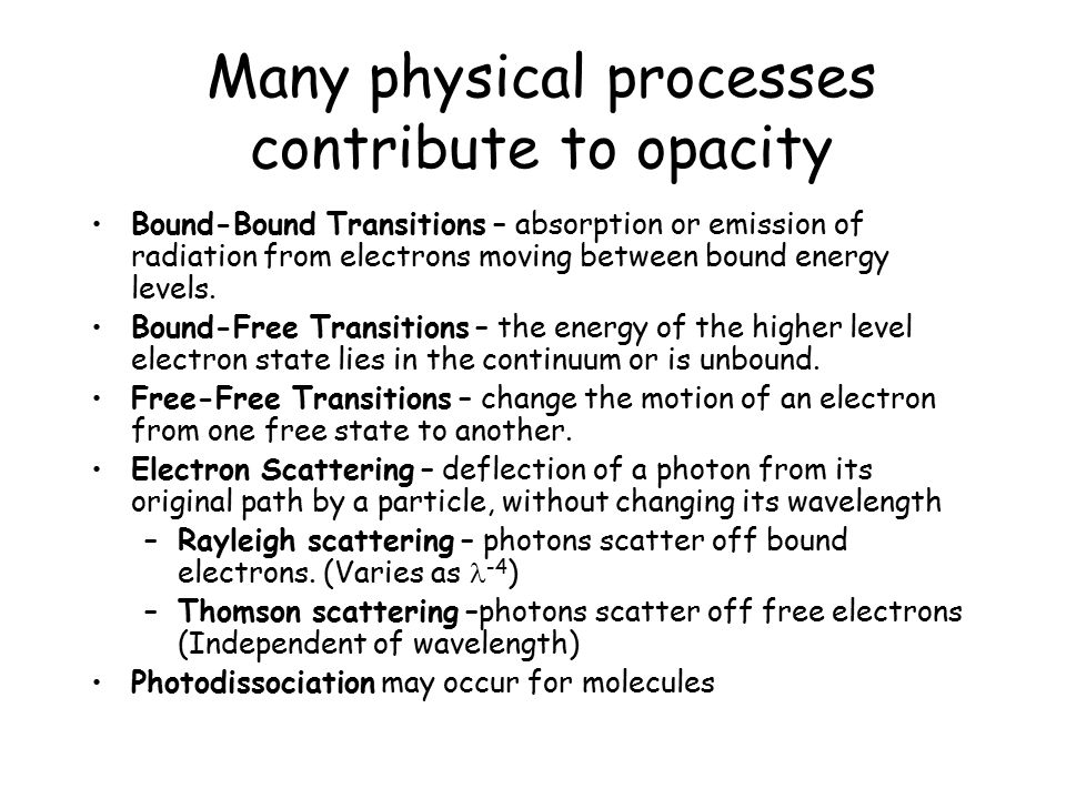 Many physical processes contribute to opacity