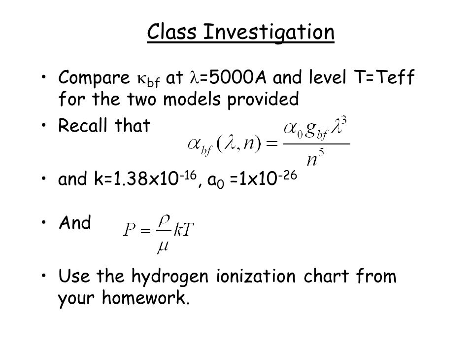 Class Investigation Compare kbf at l=5000A and level T=Teff for the two models provided. Recall that.