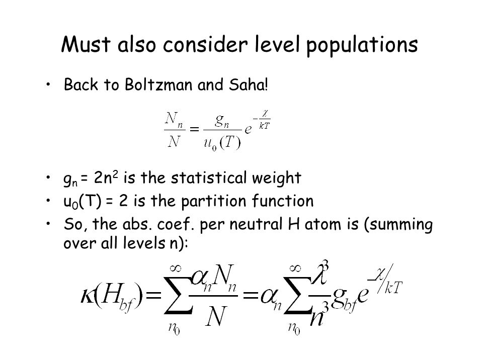 Must also consider level populations