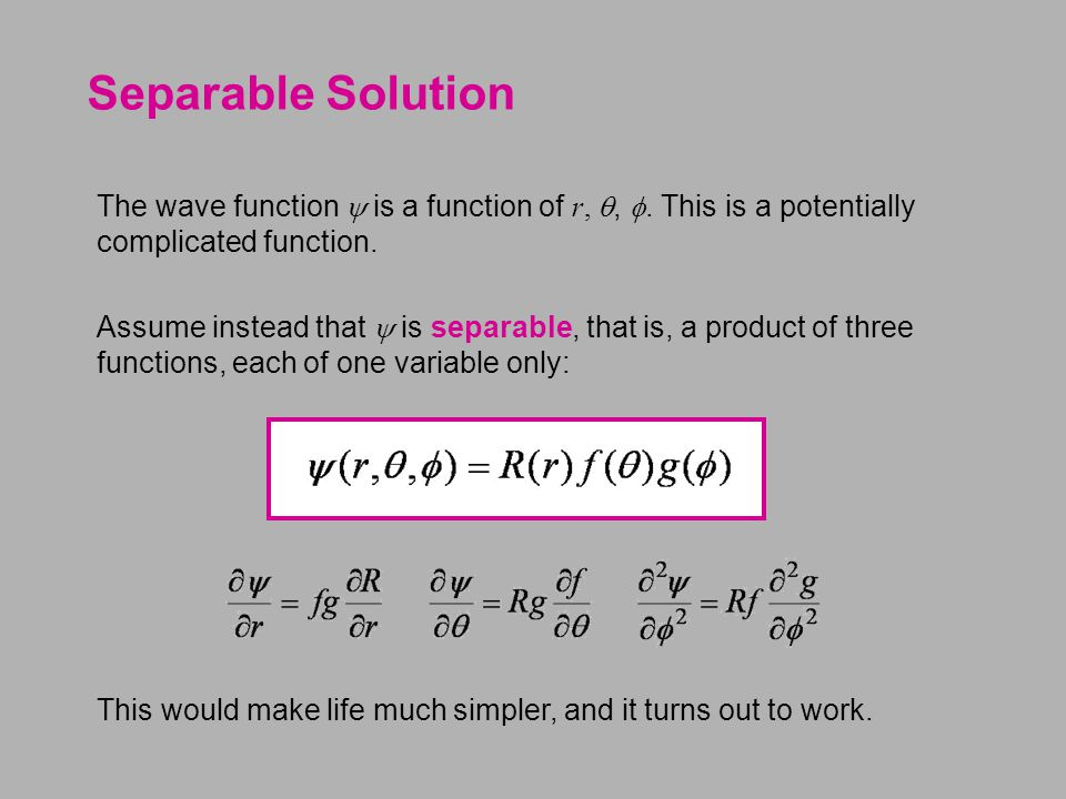 Separable Solution
