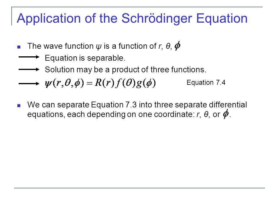 Application of the Schrödinger Equation