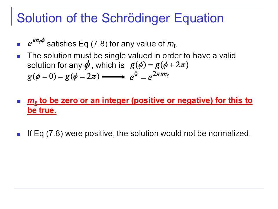 Solution of the Schrödinger Equation