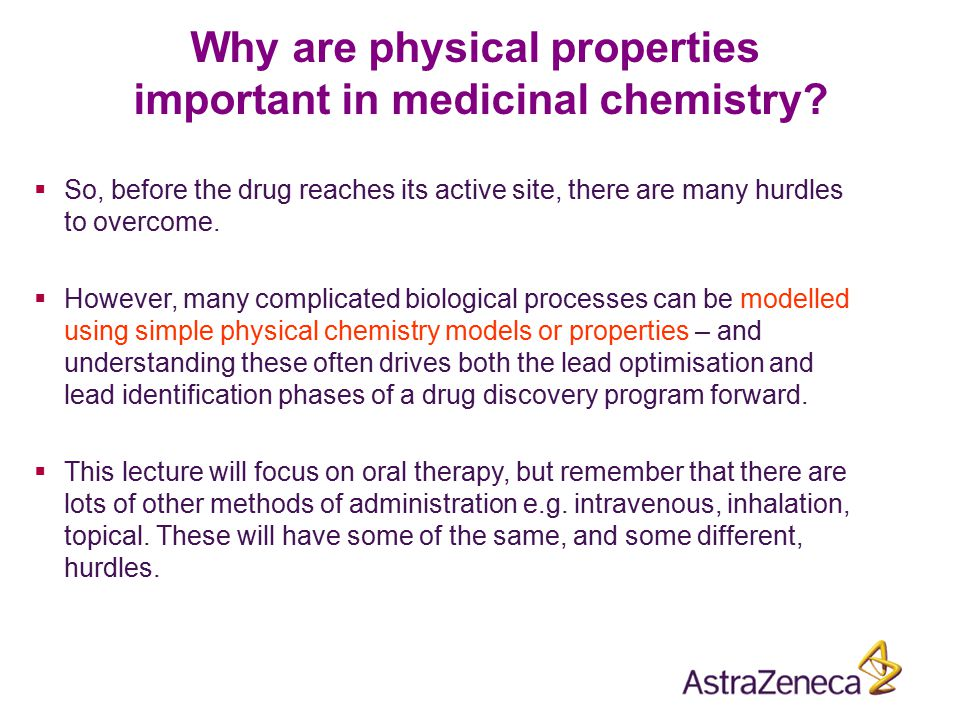 Why are physical properties important in medicinal chemistry
