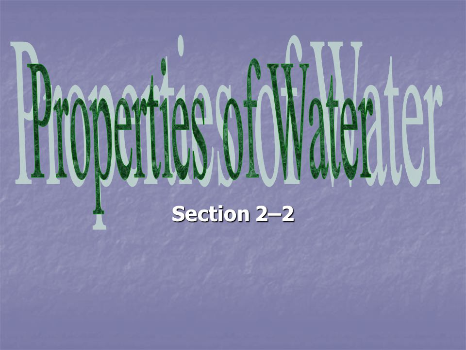 Properties of Water Section 2–2
