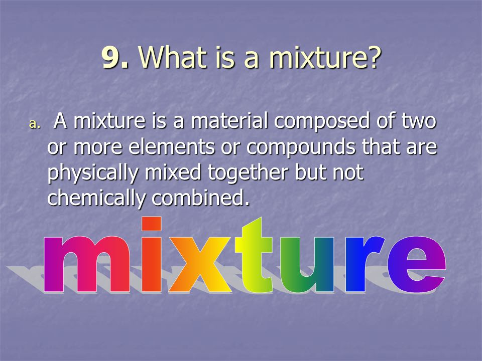 9. What is a mixture mixture