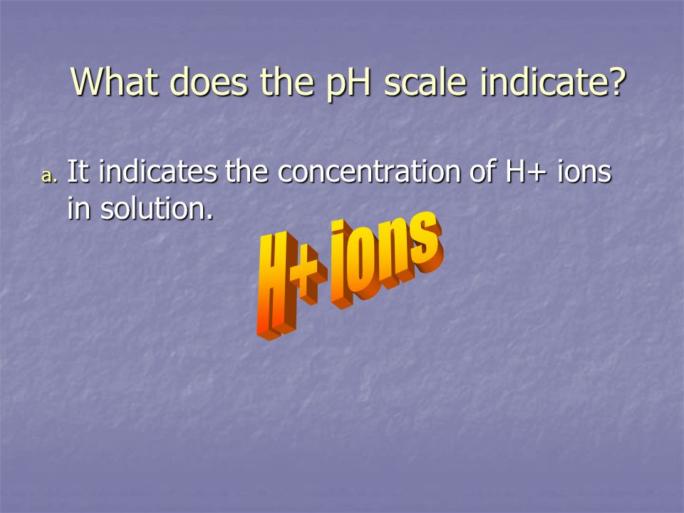 What does the pH scale indicate