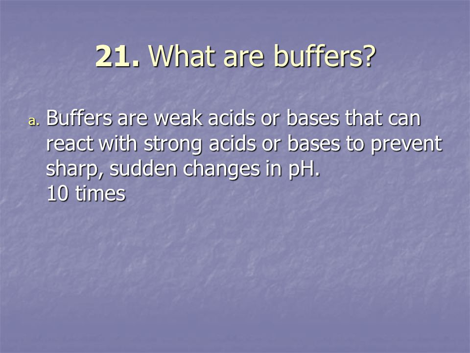 21. What are buffers.