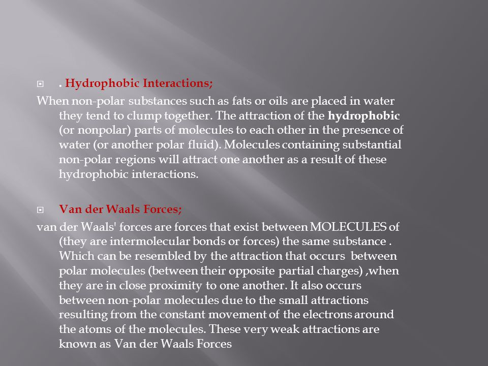 . Hydrophobic Interactions;
