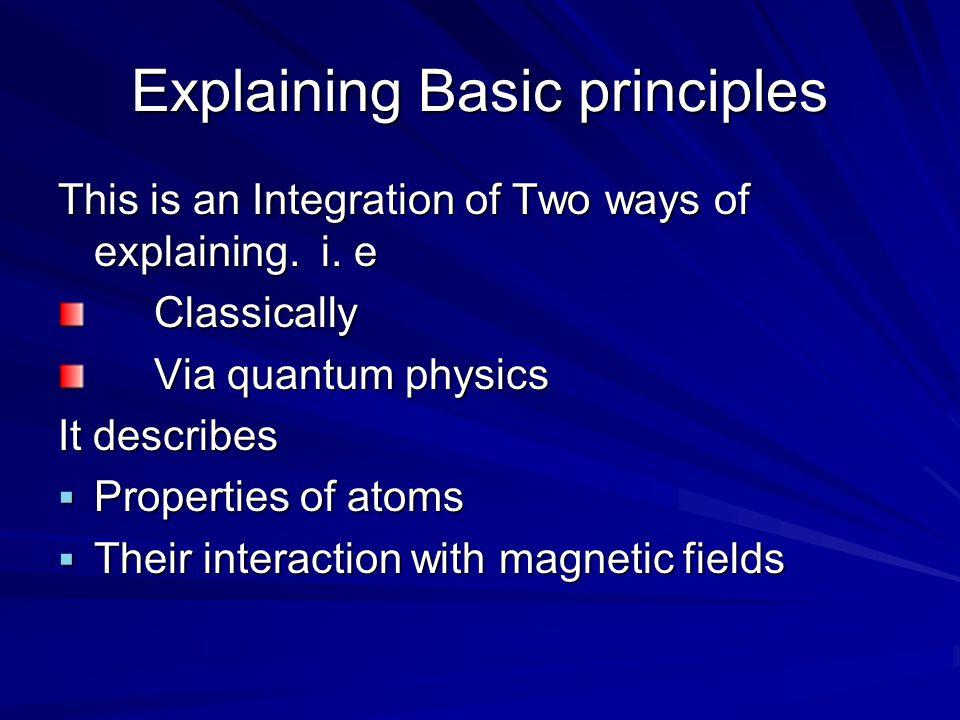 Explaining Basic principles