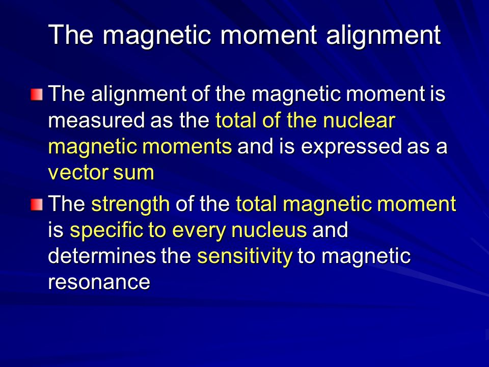 The magnetic moment alignment