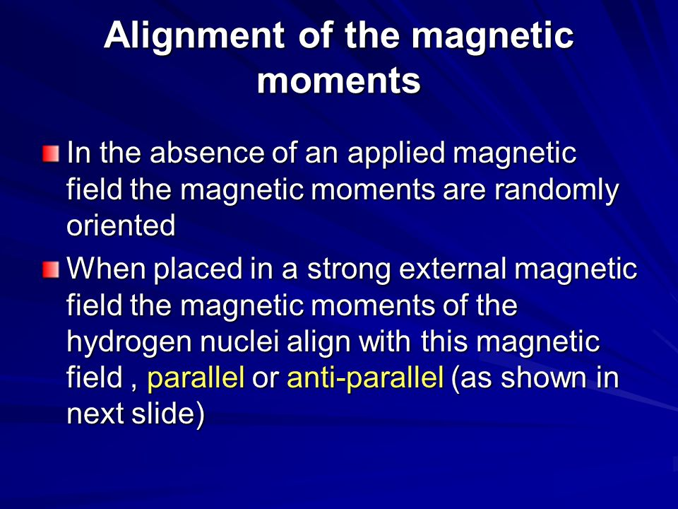 Alignment of the magnetic moments