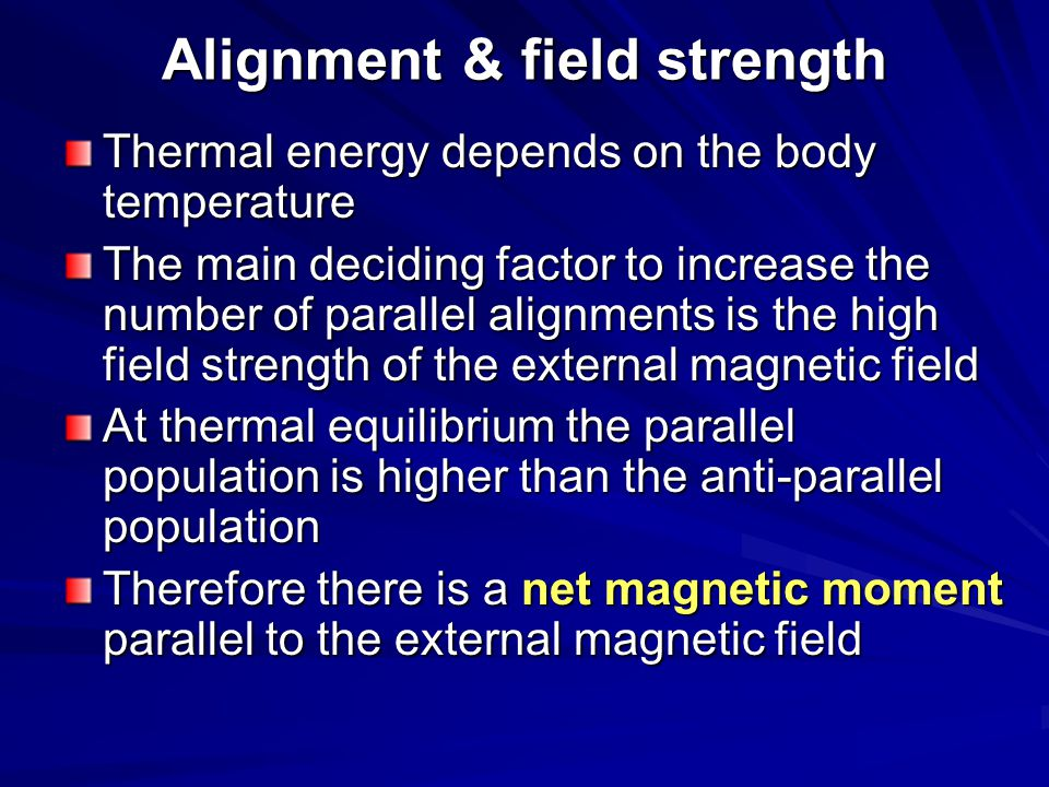 Alignment & field strength
