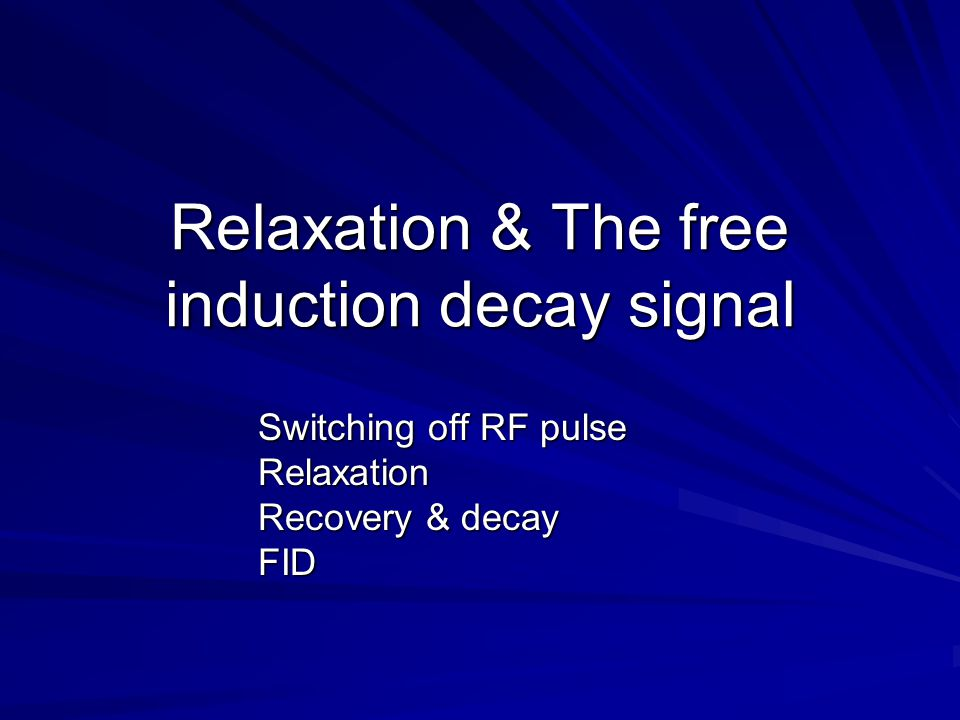 Relaxation & The free induction decay signal