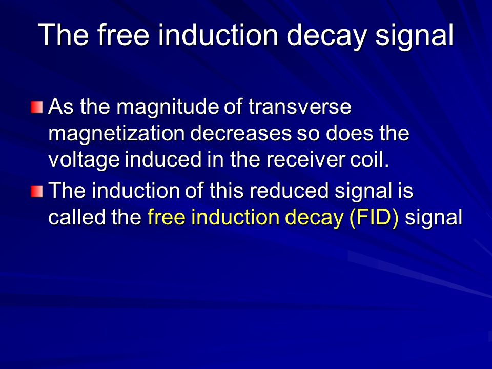 The free induction decay signal