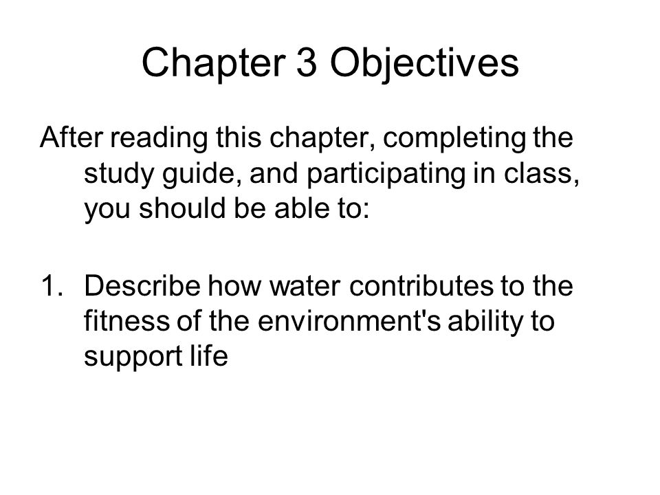 Chapter 3 Objectives After reading this chapter, completing the study guide, and participating in class, you should be able to: