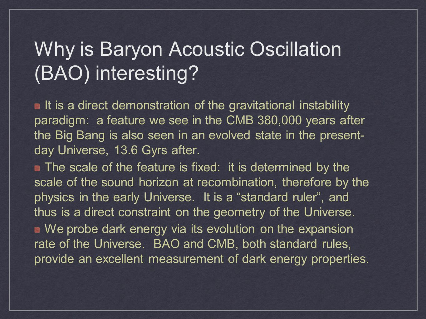 Why is Baryon Acoustic Oscillation (BAO) interesting