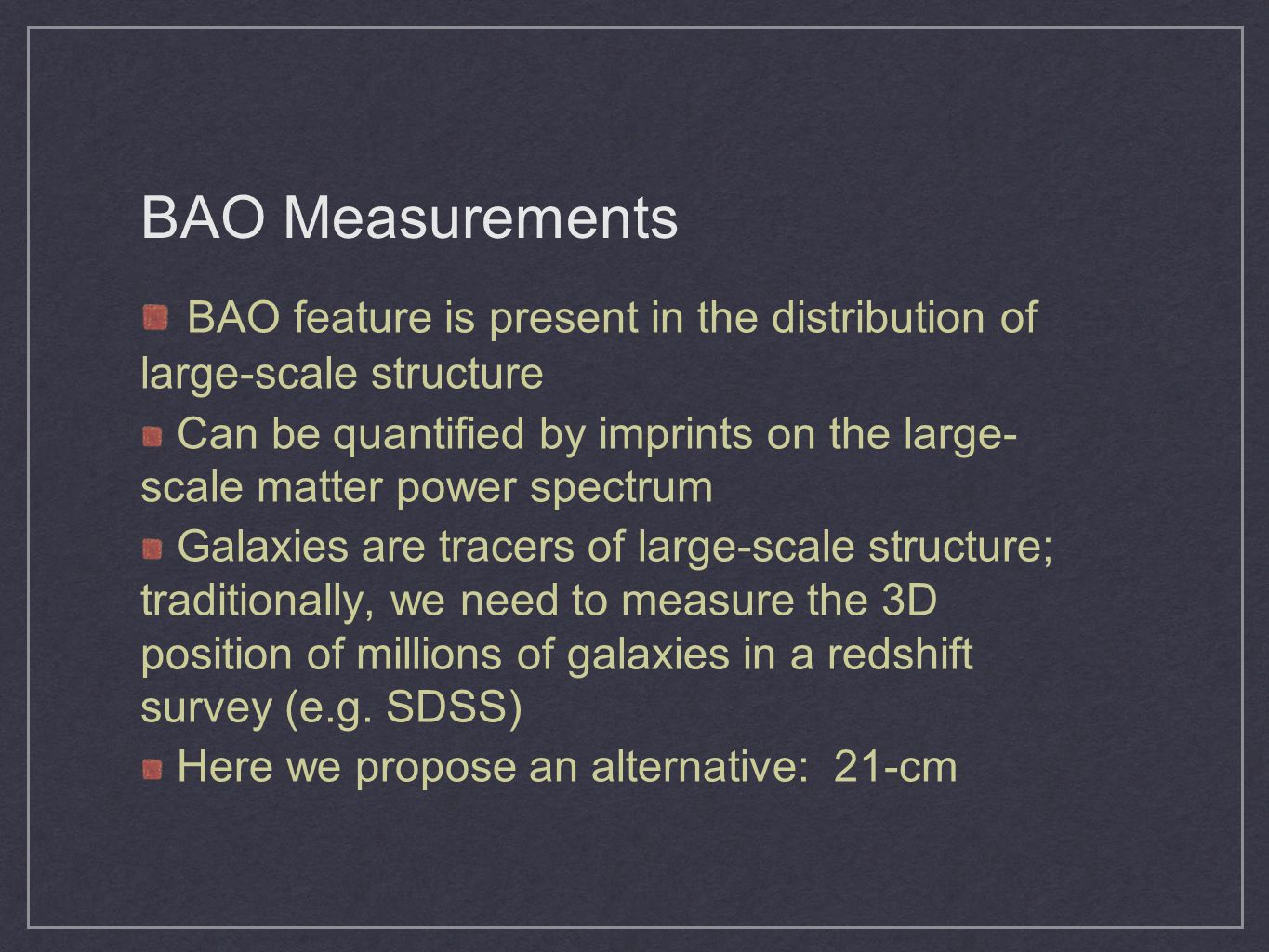 BAO Measurements BAO feature is present in the distribution of large-scale structure.