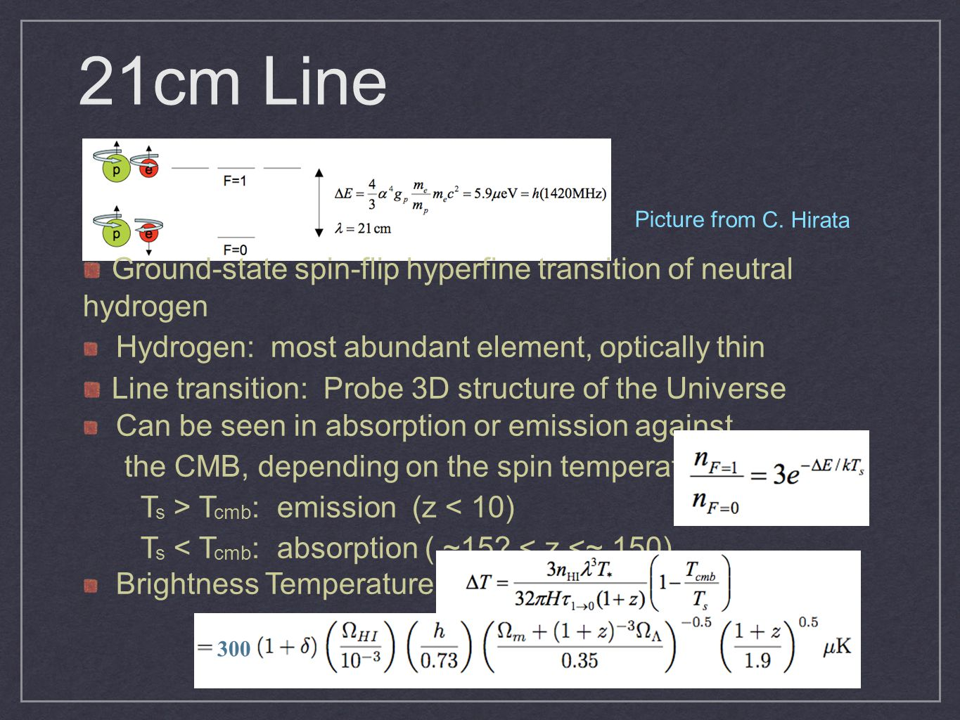 21cm Line Picture from C. Hirata. Ground-state spin-flip hyperfine transition of neutral hydrogen.