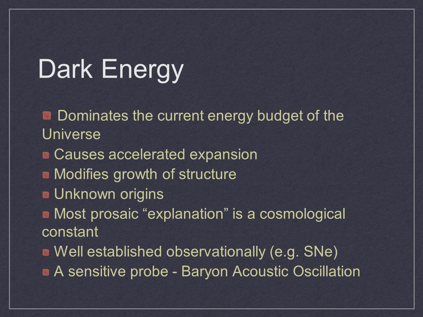 Dark Energy Dominates the current energy budget of the Universe