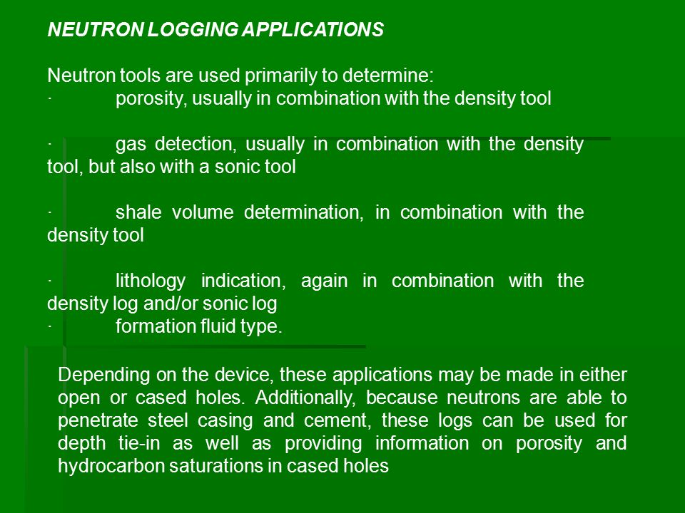 NEUTRON LOGGING APPLICATIONS