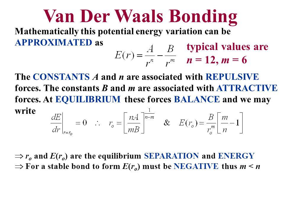 Van Der Waals Bonding typical values are n = 12, m = 6