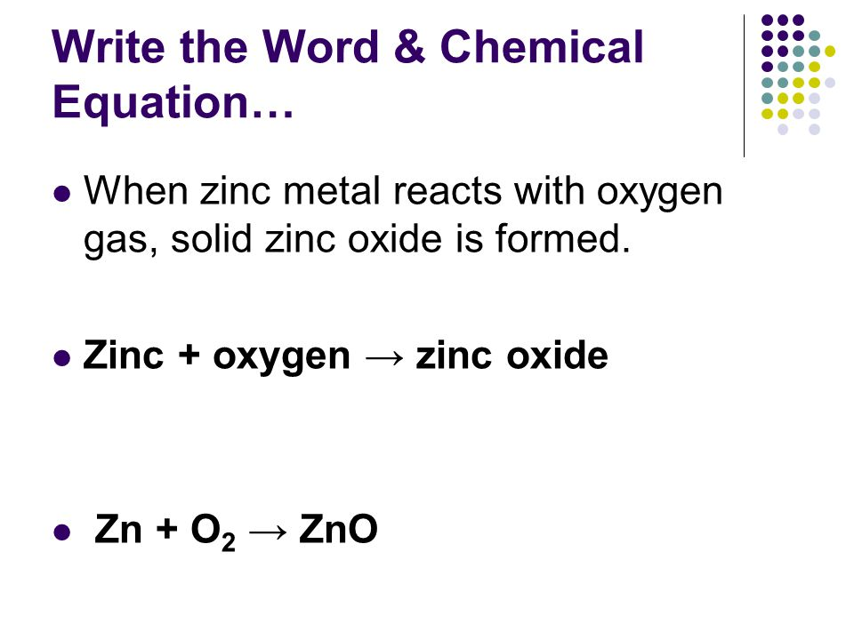 Write the Word & Chemical Equation…