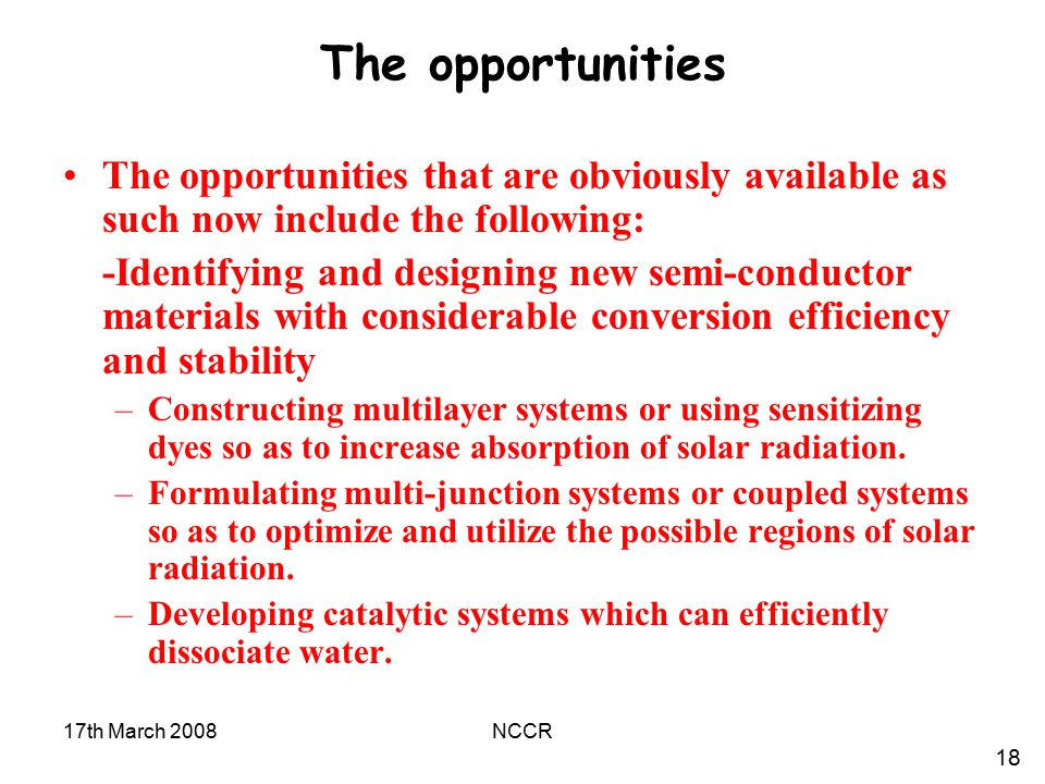 The opportunities The opportunities that are obviously available as such now include the following: