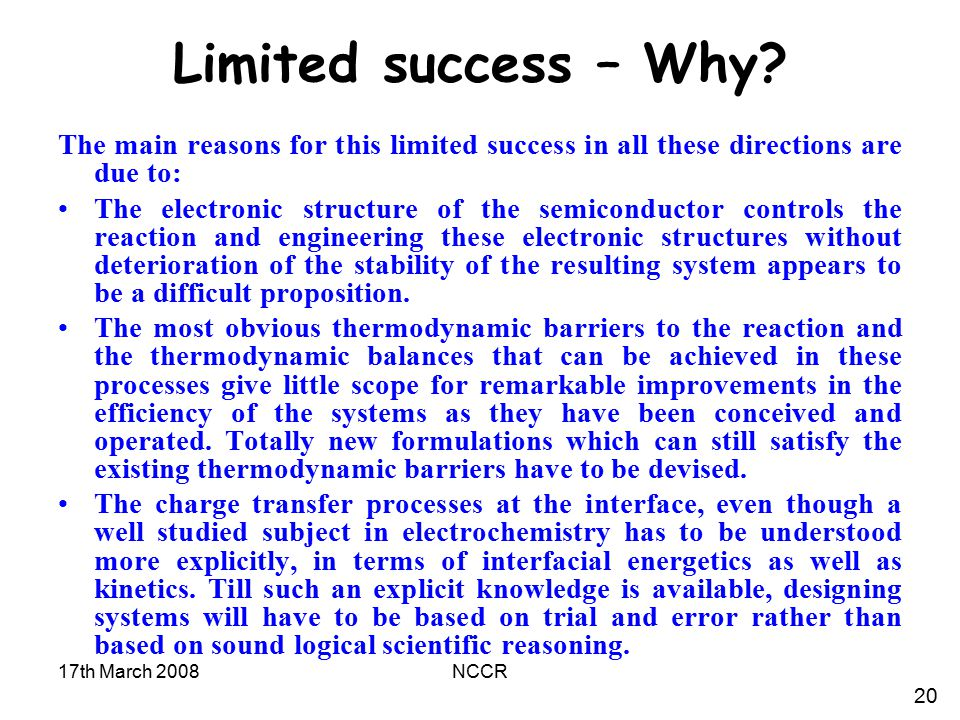 Limited success – Why The main reasons for this limited success in all these directions are due to: