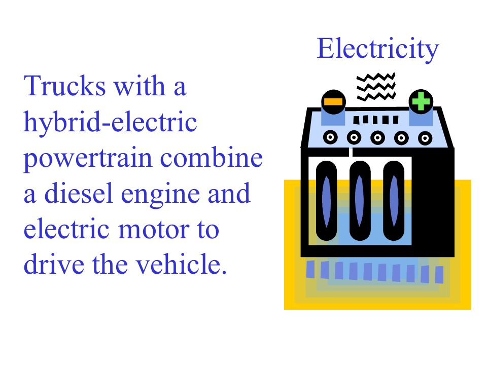 Trucks with a hybrid-electric powertrain combine a diesel engine and electric motor to drive the vehicle.