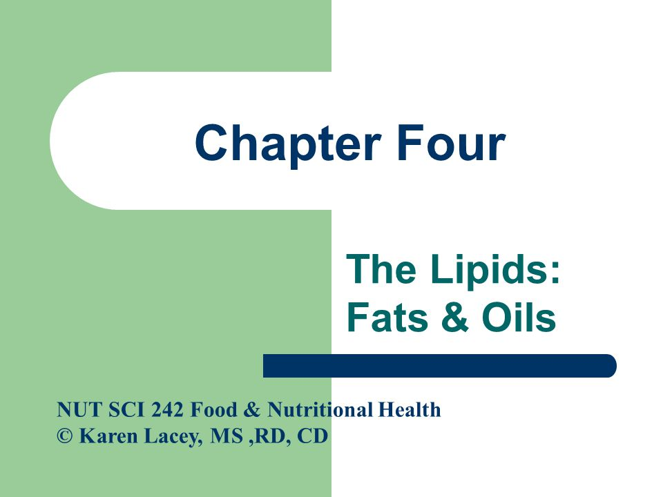 Chapter Four The Lipids: Fats & Oils