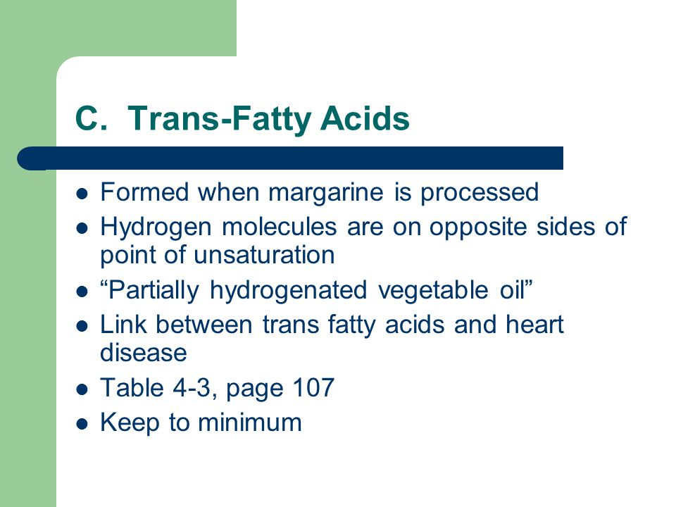 C. Trans-Fatty Acids Formed when margarine is processed