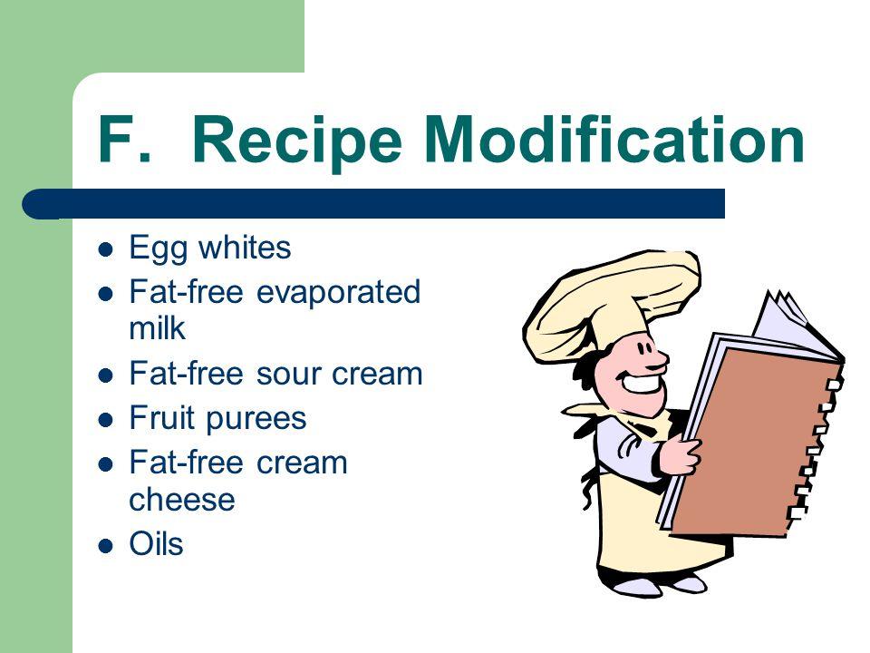F. Recipe Modification Egg whites Fat-free evaporated milk