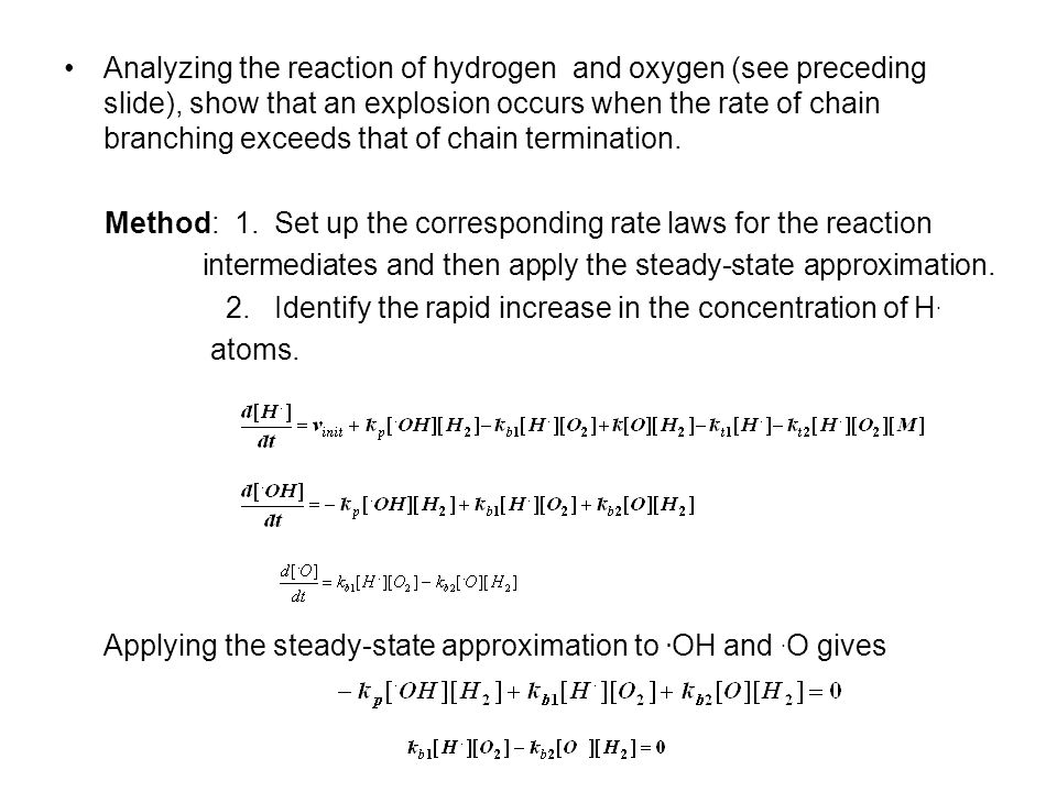 Analyzing the reaction of hydrogen and oxygen (see preceding slide), show that an explosion occurs when the rate of chain branching exceeds that of chain termination.