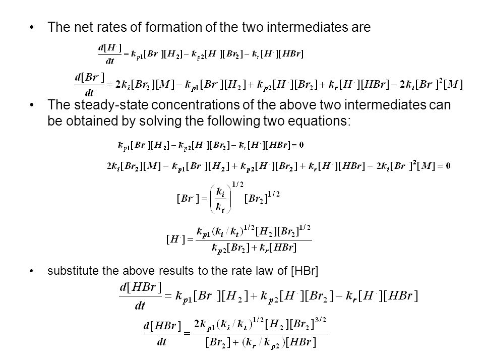 The net rates of formation of the two intermediates are