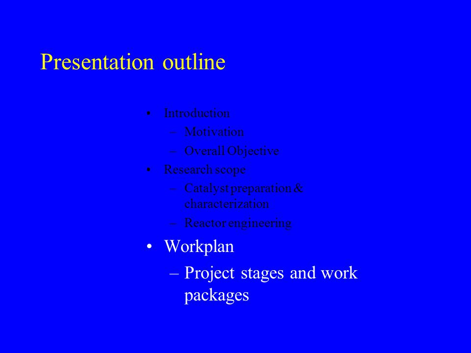 Presentation outline Workplan Project stages and work packages