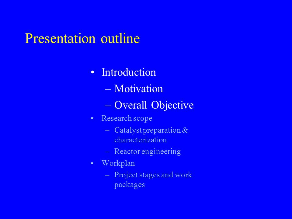 Presentation outline Introduction Motivation Overall Objective