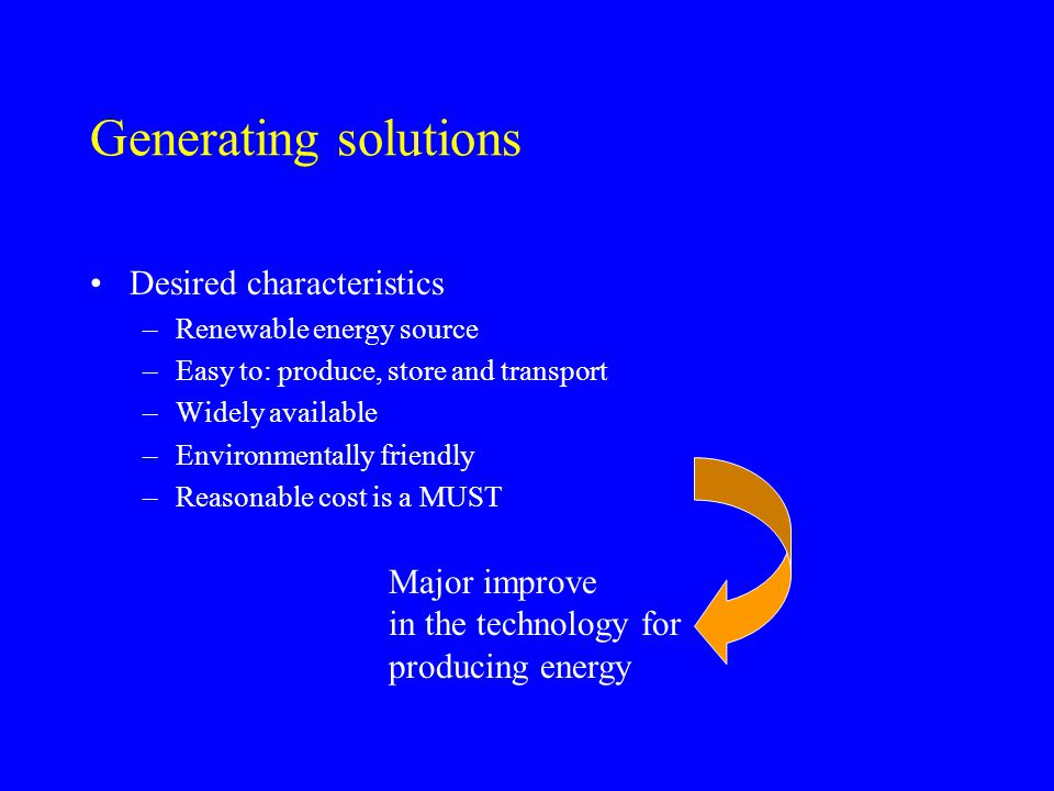 Generating solutions Desired characteristics Major improve