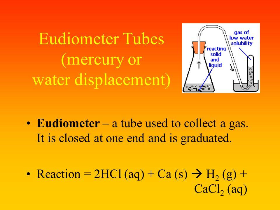 Eudiometer Tubes (mercury or water displacement)