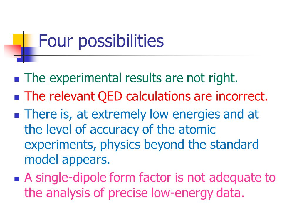 Four possibilities The experimental results are not right.