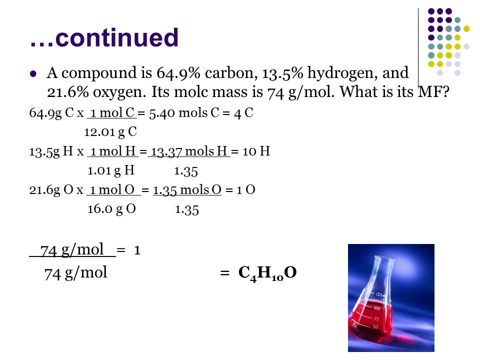 A compound is 64. 9% carbon, 13. 5% hydrogen, and 21. 6% oxygen