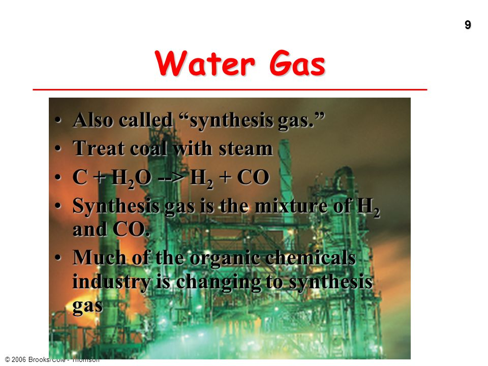 Water Gas Also called synthesis gas. Treat coal with steam