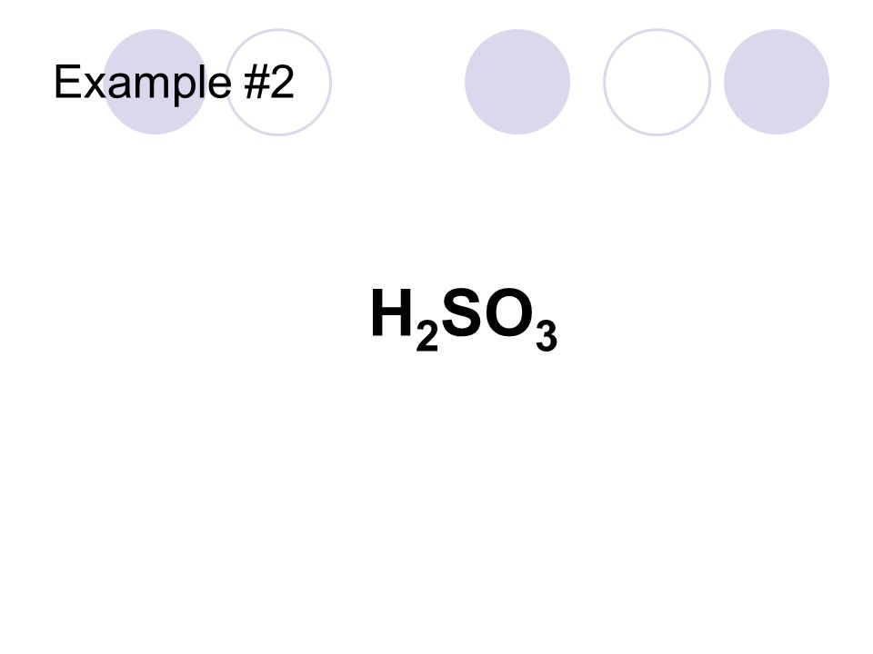 Example #2 H2SO3