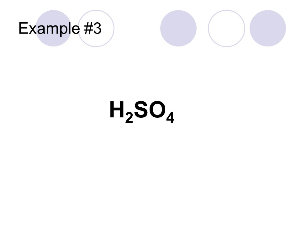 Example #3 H2SO4
