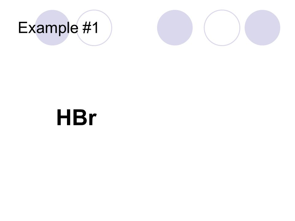 Example #1 HBr