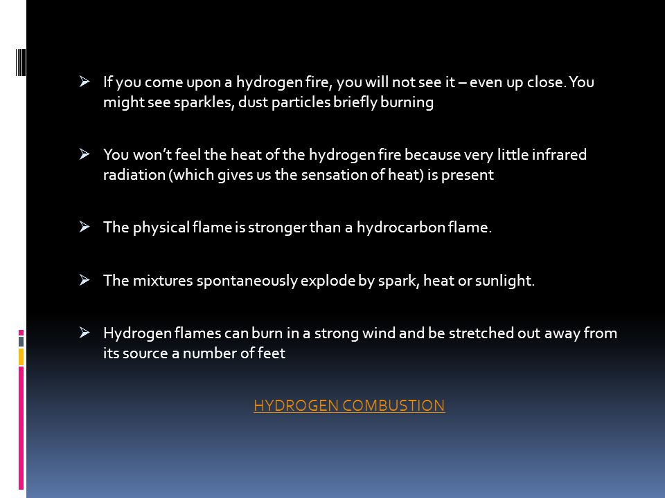 If you come upon a hydrogen fire, you will not see it – even up close